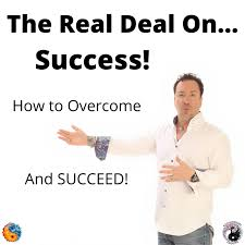 The Real Deal On...Success!