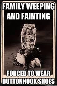 Scumbag Victorian Dead Baby memes | quickmeme via Relatably.com