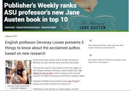 devoney looser news thanks asu now for featuring my jane austen research in a recent profile offering five things to know about the author