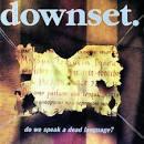 Do We Speak a Dead Language? album by Downset