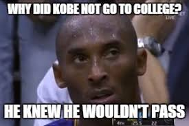 Questionable Strategy Kobe Memes - Imgflip via Relatably.com