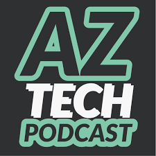 AZ Tech Podcast