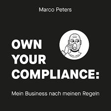Own Your Compliance: Mein Business nach meinen Regeln