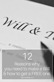reasons why you need to make a will how to get a will pin for later 12 reasons why you need to make a will how to get a will