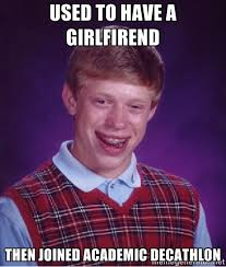 Used to have a girlfirend then joined academic decathlon - Bad ... via Relatably.com
