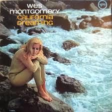 <b>wes montgomery</b> - <b>california</b> dreaming | Cool album covers, Album ...