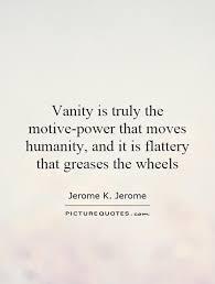 Vanity Quotes | Vanity Sayings | Vanity Picture Quotes via Relatably.com