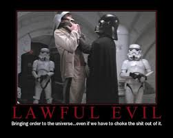You just can't get a better example of Lawful Evil.   Motifakes ... via Relatably.com