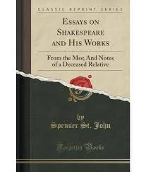 essay on shakespeare and his works essay essay on shakespeare and his works
