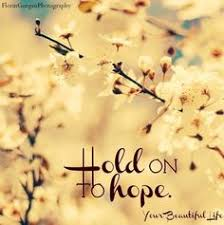 HOPE on Pinterest | Hope Quotes, Hold On and Faith Hope Love via Relatably.com