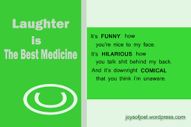 laughter is the best medicine  joys of joel laughter is the best medicine quote of the day a quote for bitches