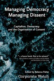 managing democracy managing dissent corporate watch acircpound10 00 379 pages 2013 managing democracy