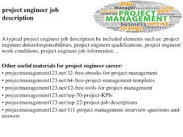 project engineer job descriptionproject engineer job description a typical project engineer job description be included elements such as