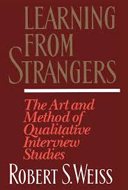 learning from strangers the art and method of qualitative learning from strangers the art and method of qualitative interview studies robert s weiss 9780684823126 books ca