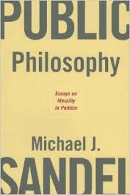 public philosophy essays on morality in politics michael j  public philosophy essays on morality in politics