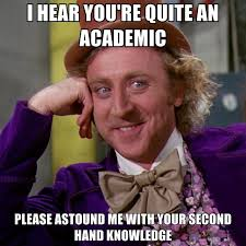 I Hear You're Quite An Academic Please Astound Me With Your Second ... via Relatably.com
