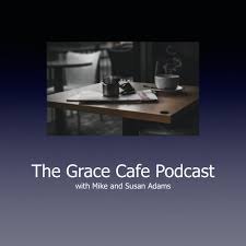The Grace Cafe Podcast