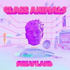<b>Glass Animals</b> – <b>Dreamland</b> Lyrics | Genius Lyrics