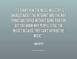 It's funny how the music industry is enraged about the Internet ... via Relatably.com