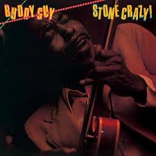 <b>Buddy Guy</b> - <b>Stone</b> Crazy