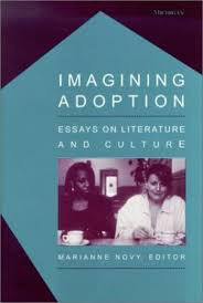 imagining adoption essays on literature and culture  imagining adoption essays on literature and culture