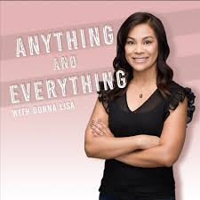 Anything and Everything with Donna Lisa