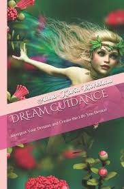 Dream Guidance: Interpret Your <b>Dreams and Create</b> the Life You ...