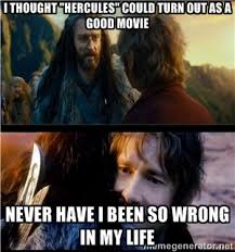 "I thought ""Hercules"" could turn out as a good movie never have i ... via Relatably.com"
