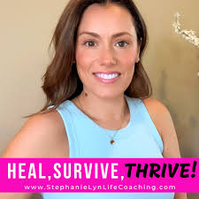 Heal, Survive & Thrive!
