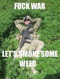 marijuana_meme_fuck_war_smoke_weed.jpg via Relatably.com