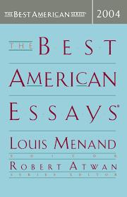 the best american essays the best american series louis the best american essays 2004 the best american series louis menand robert atwan 9780618357093 com books