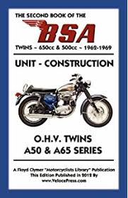 bsa a50 and a65 twins 1962 73 owners workshop manual john second book of the bsa twins 650cc 500cc 1962 1969
