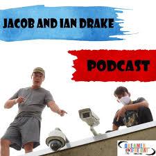 Jacob and Ian Drake Podcast