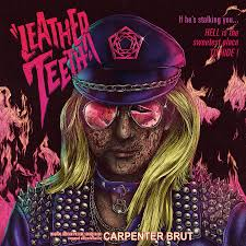 <b>Carpenter Brut</b> releases cinematic new album, '<b>Leather</b> Teeth ...