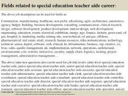 18 fields related to special education teacher aide career the above job description teacher aides job description