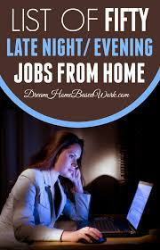 21 flexible work at home jobs for night owls Ночь Дом и Ночная сова list of 50 companies offering late night or evening jobs from home dream home based