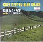 Knee Deep in Bluegrass album by Bill Monroe