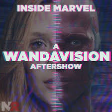 Inside Marvel: A WandaVision Aftershow