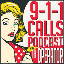 911 Calls Podcast with The Operator