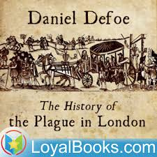 The History of the Plague in London by Daniel Defoe
