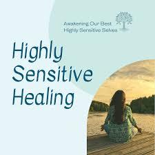 Highly Sensitive Healing