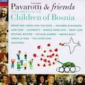 Luciano Pavarotti & Friends Together for the Children of Bosnia album by Luciano Pavarotti
