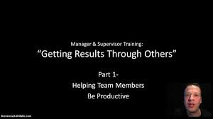 being productive manager supervisor leadership training part  being productive manager supervisor leadership training part 1
