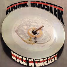 <b>Atomic Rooster</b>: <b>Nice</b> 'n' Greasy (Expanded Edition) - Music on ...