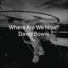 <b>David Bowie</b> – Where Are We <b>Now</b>? Lyrics | Genius Lyrics
