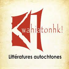 Kwahiatonhk! – Littératures autochtones