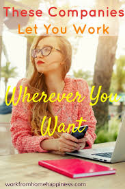 best ideas about work from home careers make frequently hit wanderlust no problem these companies let you work from home