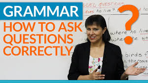 grammar how to ask questions correctly in english embedded grammar how to ask questions correctly in english embedded questions