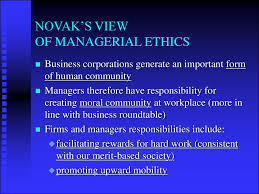 ethical perspectives and corporate social responsibility novak s view of managerial ethics