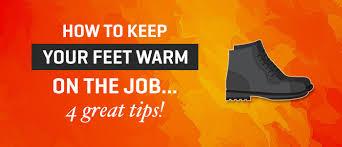 How to <b>keep your feet</b> warm on the job...4 great tips! - Badger Australia